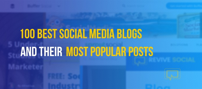 Top 100 Social Media Blogs for Marketers and Their Most Popular Posts