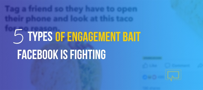 The 5 Types of Engagement Bait Facebook Is Fighting